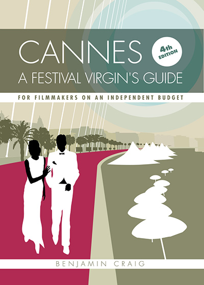 Cover for Cannes - A Festival Virgin's Guide (4th Edition)