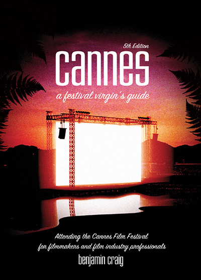Cover for Cannes - A Festival Virgin's Guide (5th Edition)