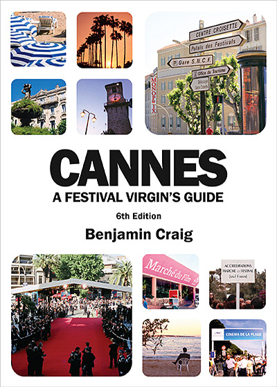 Cover for Cannes - A Festival Virgin's Guide (6th Edition)