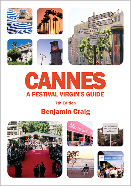 Cover for Cannes - A Festival Virgin's Guide (7th Edition)